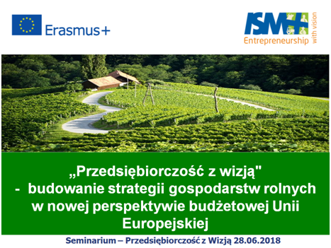 "MULTILPIER EVENTS – SEMINAR ""Entrepreneurship with vision – farm strategy planning in the new CAP perspective"" – 28.06.2018 Mazowiecki Ośrodek Doradztwa Rolniczego w Płońsku, IN POLAND!"